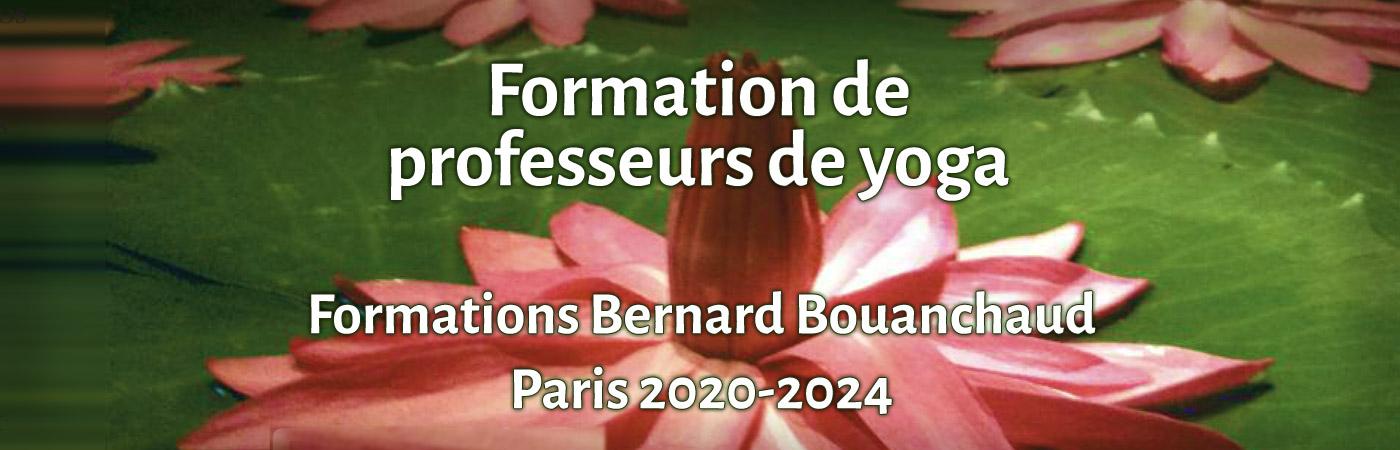 Formation de professeurs de Yoga par Bernard Bouanchaud à Paris (2020 - 2024)