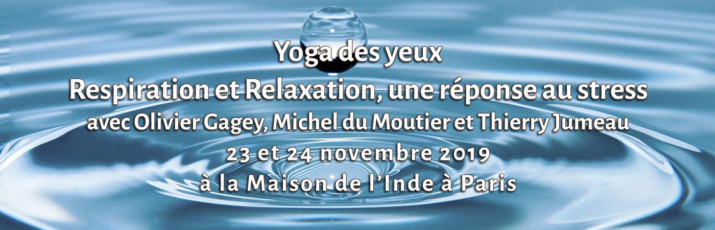 Yoga des yeux / Respiration et Relaxation, une réponse au stress - les 23 et 24 novembre 2019, Maison de l'Inde à Paris
