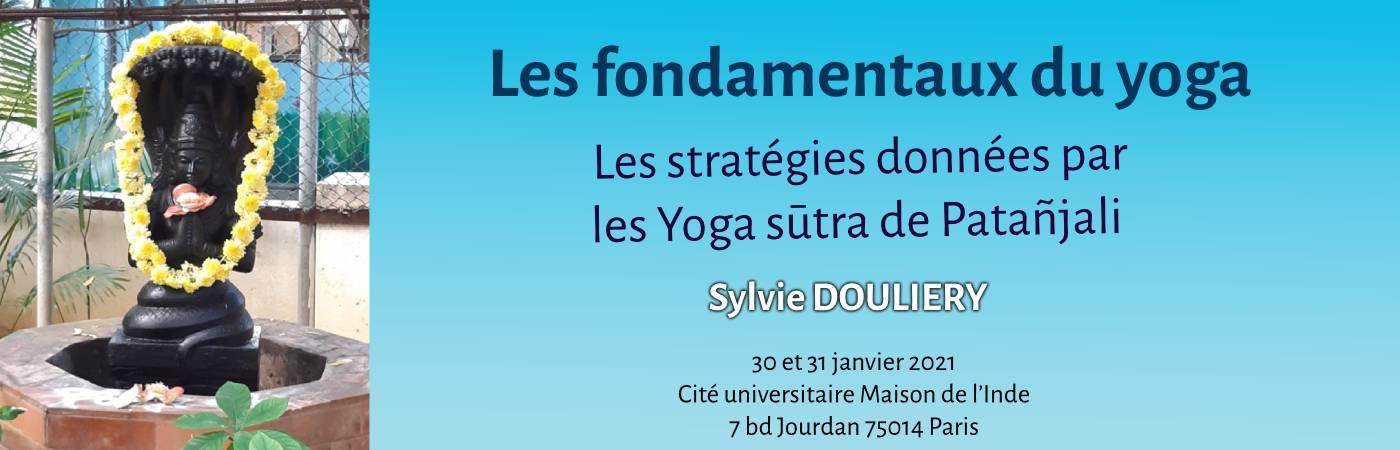 Les fondamentaux du Yoga - les stratégies données par les Yoga Sûtra de Patanjali