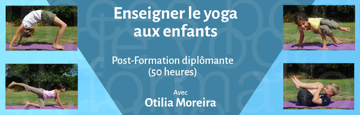 Post-Formation diplômante (50 heures) - Enseigner le yoga aux enfants - Otilia Moreira
