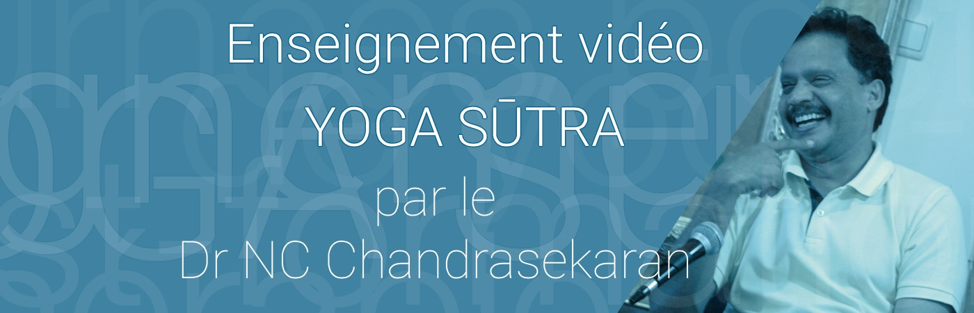 Enseignements vidéo des Yoga sutra par le Dr NC